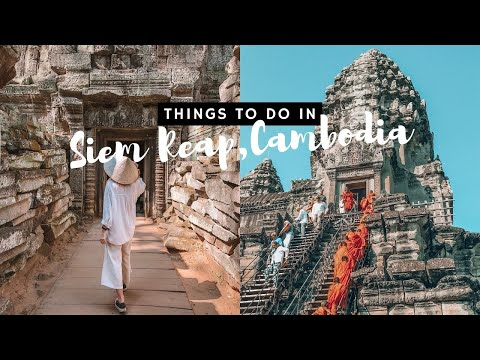 TRAVEL TO CAMBODIA! 🇰🇭 Things To Do In Siem Reap