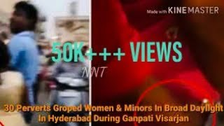 A MAN Groped Women & Minors In Hyderabad During Ganpati Visarjan.