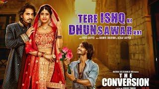 Tere ishq Ki Dhun   The Conversion Movie Song   Vindhya Tiwari   Prateek Shukla   Ravi Bhatia