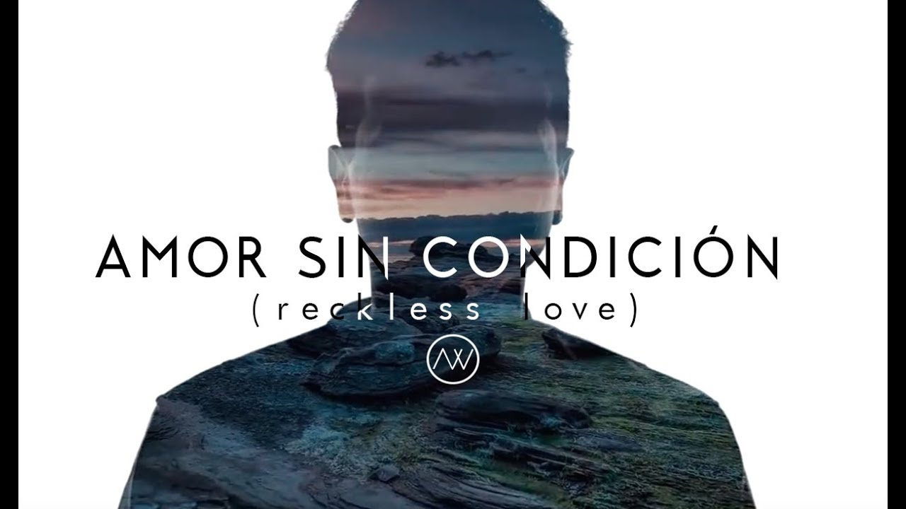 amor-sin-condicion-bethel-music-reckless-love-en-espanol-abels-worship-we-are-one