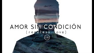 amor sin condicion   bethel music   reckless love en espa  ol   abels worship