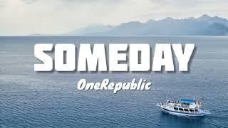 OneRepublic - Someday    Lyrics