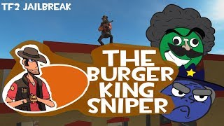 [TF2 Jailbreak] The Burger King Sniper