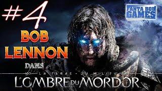 L'Ombre du Mordor - Ep 4 - Playthrough FR 1080 par Bob Lennon