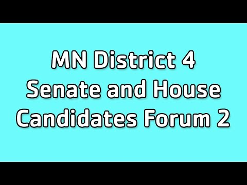 MN District 4 Senate and House Candidates Forum 2 - 2016
