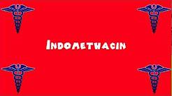 Pronounce Medical Words ― Indomethacin