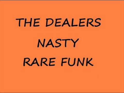 THE DEALERS-NASTY