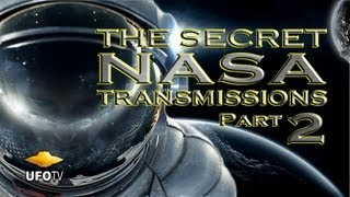 THE SECRET NASA TRANSMISSIONS 2 - UFOs In Space - FEATURE