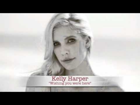Kelly Harper -Wishing you were here