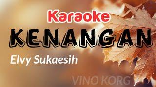 Kenangan - Elvy sukaesih Karaoke dangdut lawas