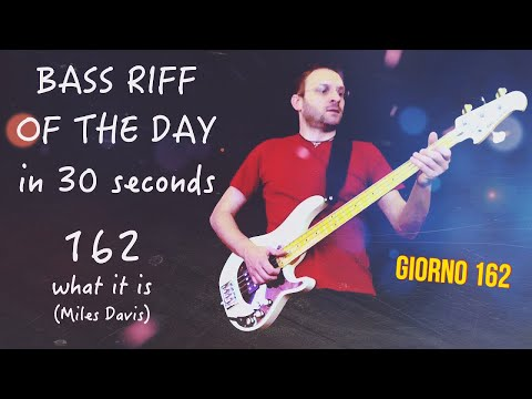 Day 162 What it is (Miles Davis) Darryl Jones Slap Bass Riff of the day in 30 seconds