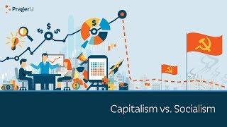Capitalism vs. Socialism