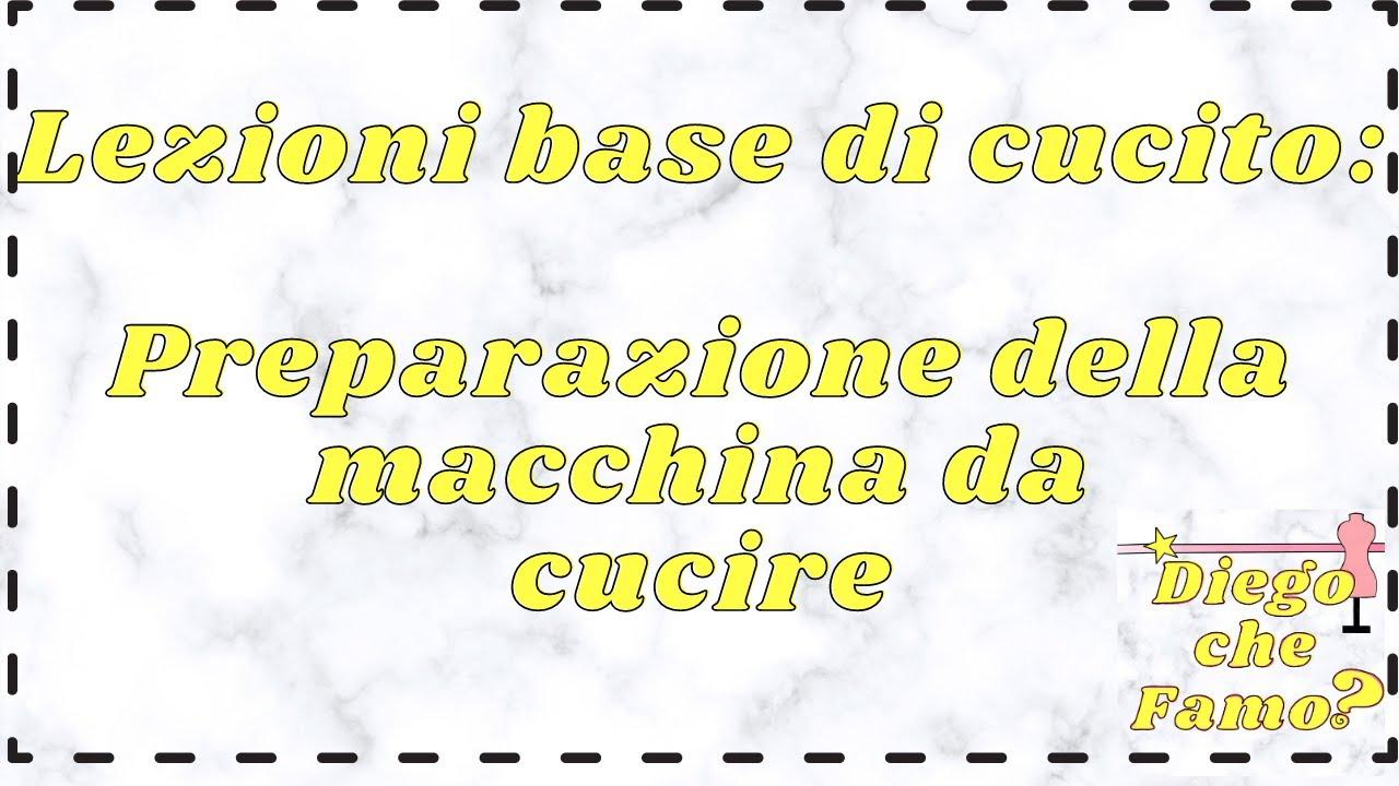 Lezioni base di cucito 01 preparazione della macchina da for Macchina da cucire 50 euro