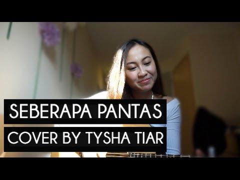 Seberapa Pantas ★ Cover by Tysha Tiar