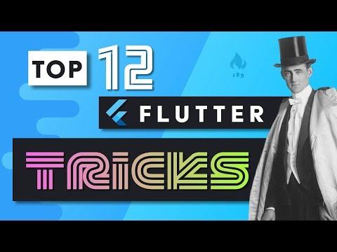 Top 12 Flutter Tips & Tricks