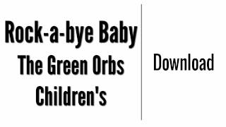 Rock-a-bye Baby - The Green Orbs | Download