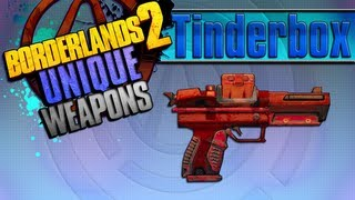 BORDERLANDS 2   *Tinderbox* Unique Weapons Guide!!!