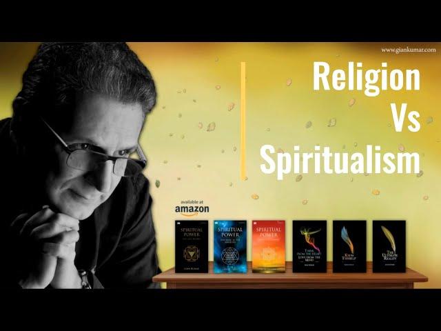 Religion vs Spiritualism