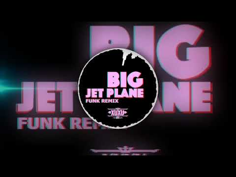 Alok & Mathieu Koss - Big Jet Plane [ FUNK REMIX - XUXU ]
