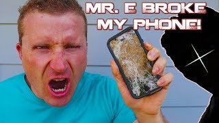 Mr. E Broke My Phone!