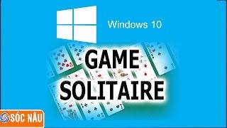 Game xếp bài Solitaire đã trở lại trên Windows 10