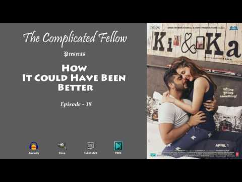 How It Could Have Been Better | Episode - 18 | Ki and Ka (2016)