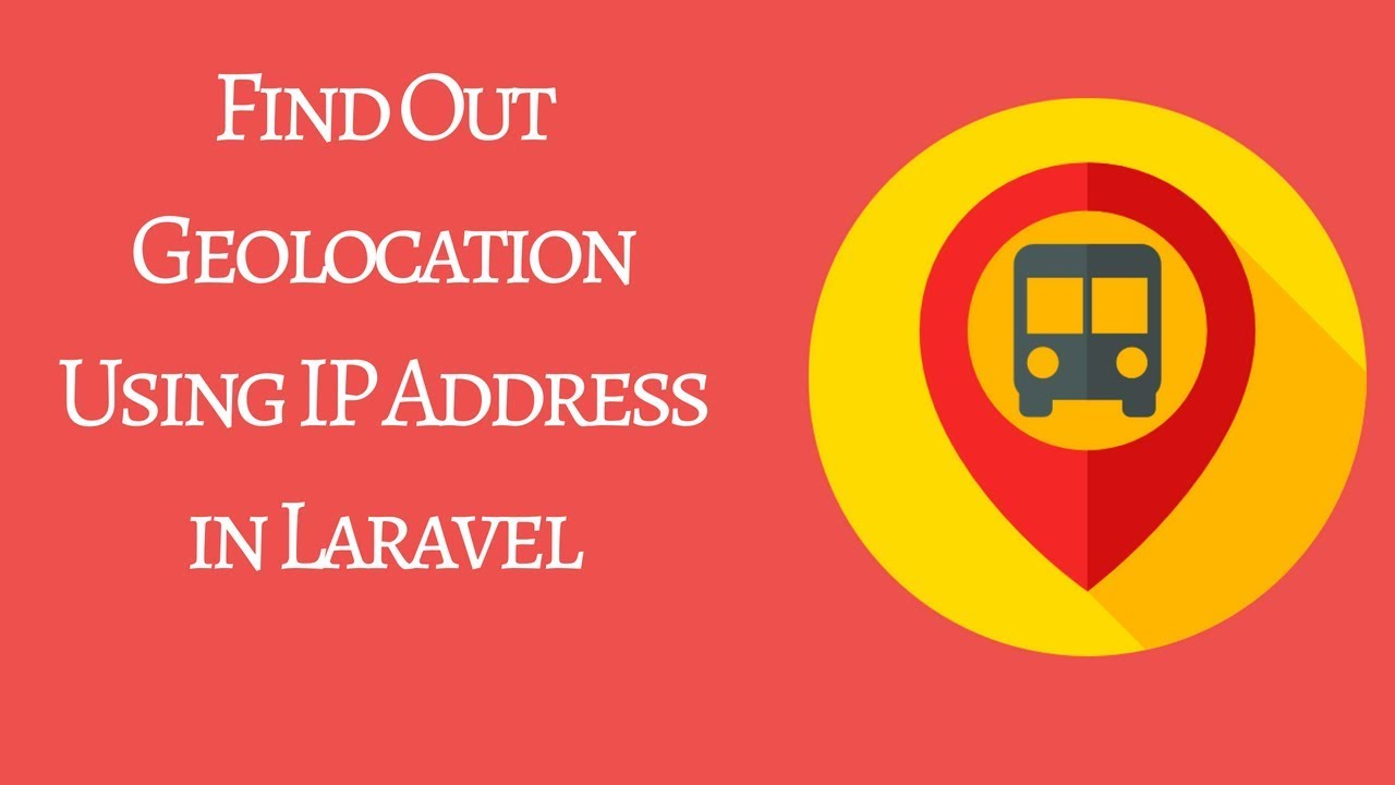 Find Out Geolocation Using IP Address in Laravel - YouTube