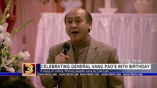 3 HMONG NEWS: Song of uniting the Hmong people sung by Lee Lue during Vang Pao's 86th birthday.
