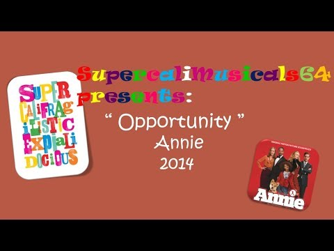Opportunity - Lyrics Annie 2014