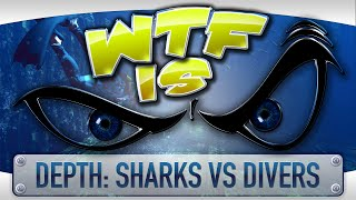 ► WTF Is... -  Depth: Sharks vs Divers ?