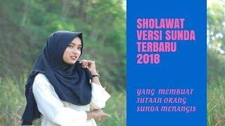 Video SHOLAWAT VERSI SUNDA TERBARU 2018 | Sholawat Merdu Sedih Dan Bikin Nangis download MP3, 3GP, MP4, WEBM, AVI, FLV Agustus 2018