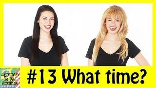 Conversação em inglês #13 - Inglês com as gêmeas - como perguntar as horas em ingles