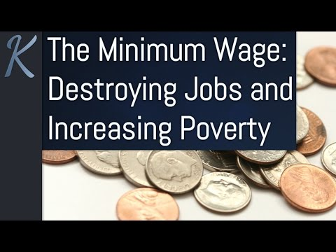 The Minimum Wage: Destroying Jobs and Increasing Poverty
