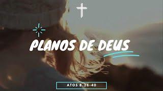 Culto 25.07.2021 - Atos 8.26-40 - Planos de Deus / Pr Vinícius Jordão