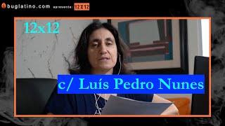 12x12 LUÍS PEDRO NUNES