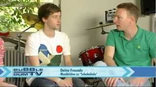 Deine Freunde - Schokolade - Interview