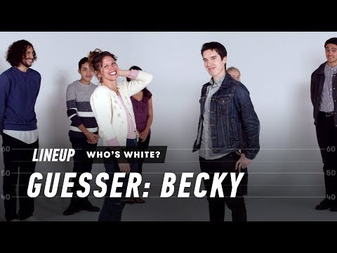 Guess Who's White (Becky) | Lineup | Cut