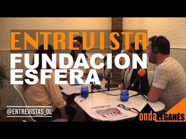 FUNDACIÓN ESFERA  (Entrevista)