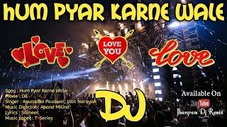 Hum Pyar Karne Wale Dj | Jhargram Dj Remix ||