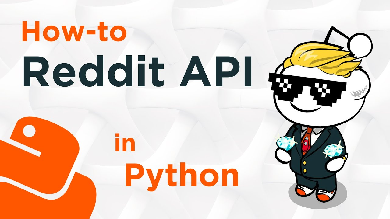 How-to Use The Reddit API in Python