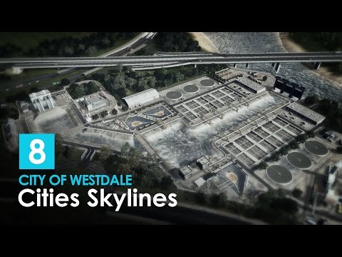 Cities Skylines: City of Westdale EP8 - Water Treatment Plan