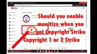 Should you enable monetize (Channel under review) when you got copyright strike 1 or 2 2019