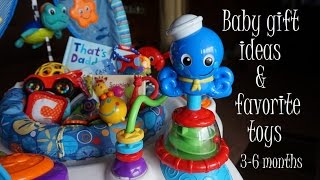 Baby Gift Ideas & Favorite Toys // 3 - 6 months