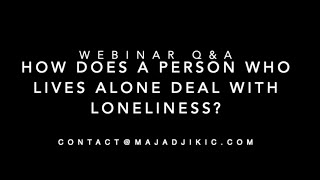 Webinar Q&A:  Loneliness