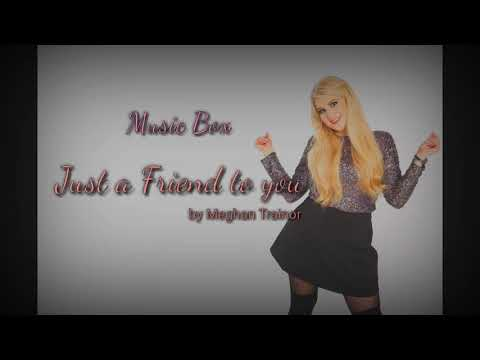 just-a-friend-to-you-by-meghan-trainor-(lirik-&-terjemahan)