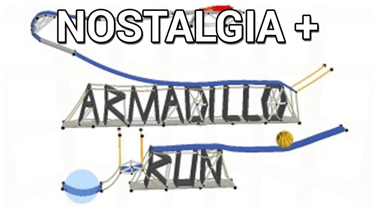 Nostalgia + Armadillo Run