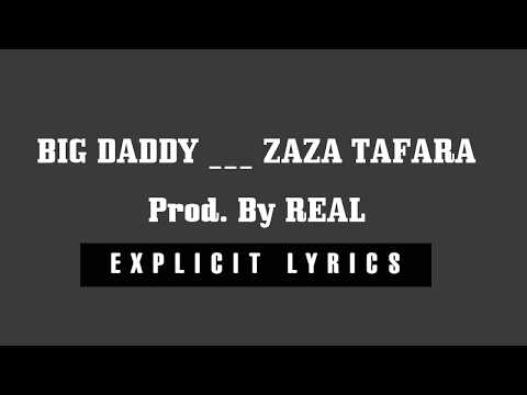 BIG DADDY ___ ZAZA TAFARA _ Prod.By REAL (Audio) 2018