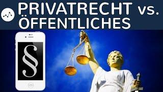Privatrecht vs. öffentliches Recht - Übersicht & Unterschied - Einstieg BGB AT / Allgemeiner Teil
