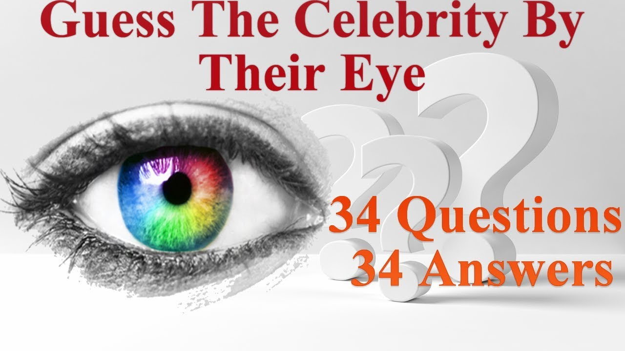 Guess The Celebrity By Their Eye Ultimate Quiz 34 Questions 34 Answers
