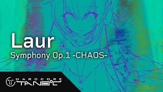 Laur - Symphony Op.1 -CHAOS-